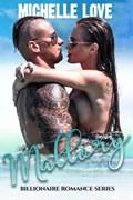 Mallory: A Billionaire Romance Series | Michelle Love |