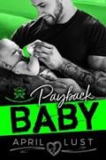 Payback Baby: An MC Romance | April Lust |