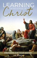 Learning in the School of Christ | Julius Jepson |