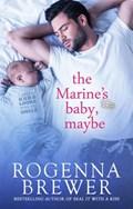 The Marine's Baby, Maybe   Rogenna Brewer  