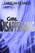 Girl Disappearing | Carrigan Richards |