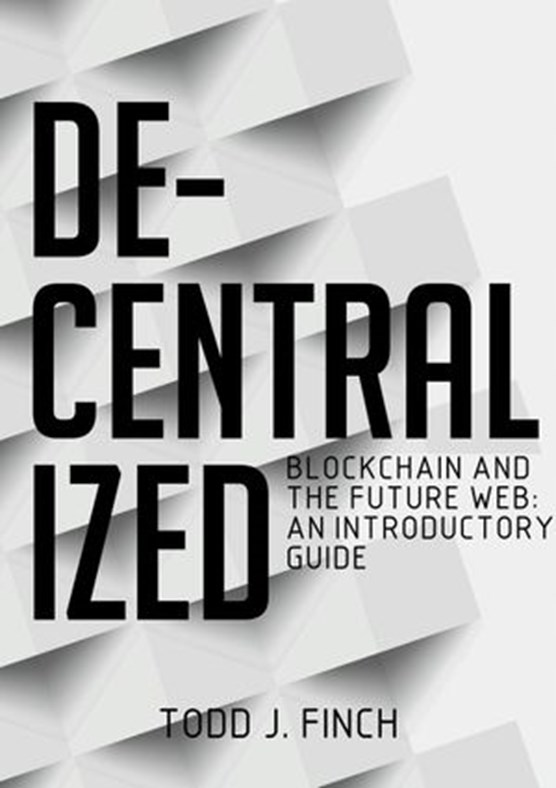 Decentralized Blockchain and the Future Web: An Introductory Guide