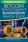 Bitcoin Investment KnowHow Made Easy | Hillary Scholl |