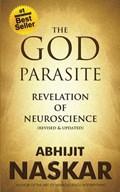 The God Parasite: Revelation of Neuroscience | Abhijit Naskar |