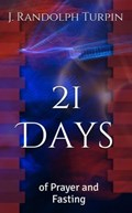 21 Days of Prayer and Fasting | Jr. J. Randolph Turpin |