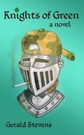 Knights of Green | Gerald Stevens |
