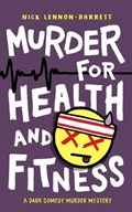 Murder for Health and Fitness | Nick Lennon-Barrett |