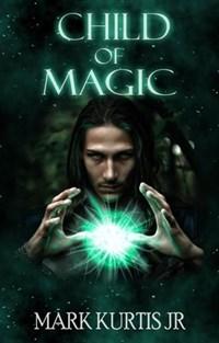 Child Of Magic   Mark Kurtis Jr  