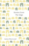 Stories From The Edge | James Sherwood |