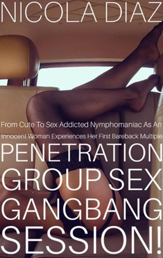 From Cute To Sex Addicted Nymphomaniac As An Innocent Woman Experiences Her First Bareback Multiple Penetration Group Sex Gangbang Session!