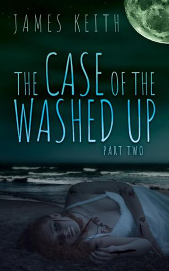 The Case of the Washed Up Part Two