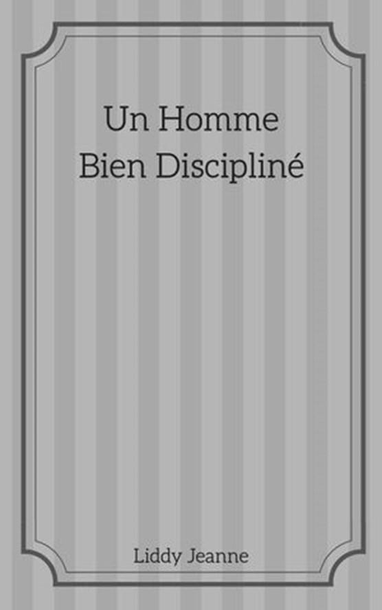 Un Homme Bien Discipliné