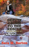 Gabby Grimm Fairy Tale Mysteries Deputy Grimm to the Rescue | Sara M. Barton |