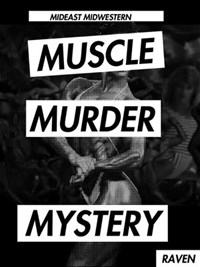 Mideast Midwestern Muscle Murder Mystery: Raven | Brilliant Building |