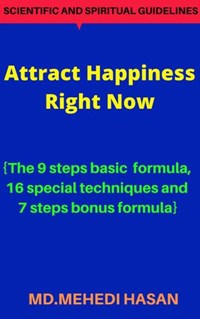 Attract Happiness Right Now   MD.MEHEDI Hasan  
