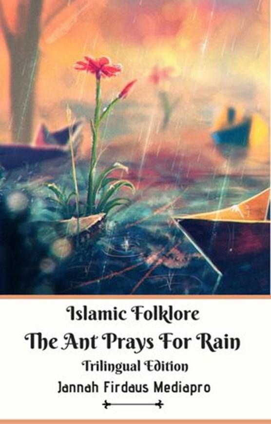 Islamic Folklore The Ant Prays For Rain Trilingual Edition