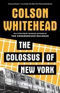 COLOSSUS OF NEW YORK | Colson Whitehead |