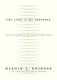 The Lord Is My Shepherd   Harold S. Kushner  
