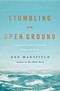 Stumbling on Open Ground | Ken Mansfield |