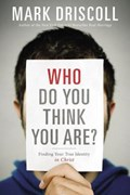 Who Do You Think You Are? | Mark Driscoll |