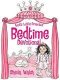 God's Little Princess Bedtime Devotional   Sheila Walsh  