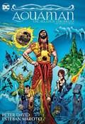 Aquaman: The Atlantis Chronicles Deluxe Edition   Peter David  