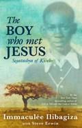 The Boy Who Met Jesus   Immaculee Ilibagiza  