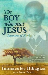 The Boy Who Met Jesus | Immaculee Ilibagiza |