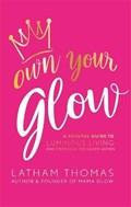 Own Your Glow | Latham Thomas |