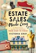 Estate Sales Made Easy   Victoria Gray  
