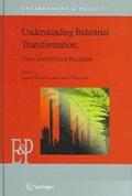 Understanding Industrial Transformation   Xander (institute For Environmental Studies (ivm), Vrije Universiteit Amsterdam, The Netherlands) Olsthoorn ; Anna J. (industrial Transformation Project (it)) Wieczorek  