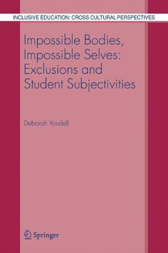 Impossible Bodies, Impossible Selves: Exclusions and Student Subjectivities