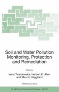 Soil and Water Pollution Monitoring, Protection and Remediation | Irena Twardowska ; Herbert E. Allen ; Max M. Haggblom |