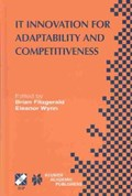 IT Innovation for Adaptability and Competitiveness   Brian Fitzgerald ; Eleanor H. Wynn  