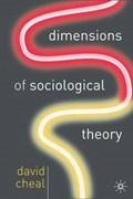 Dimensions of Sociological Theory | David J. Cheal |