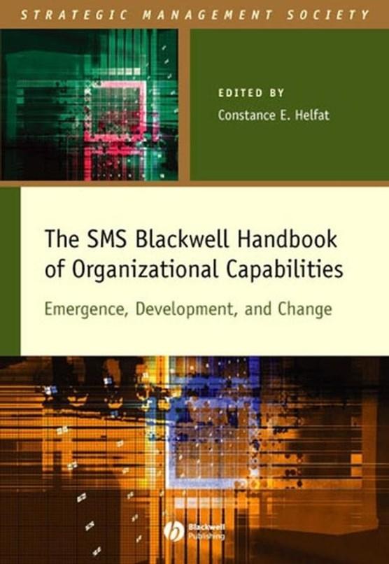 The SMS Blackwell Handbook of Organizational Capabilities
