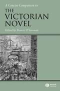 A Concise Companion to the Victorian Novel | Francis O'gorman |