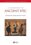 A Companion to Ancient Epic   John Miles Foley  