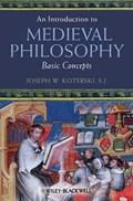 An Introduction to Medieval Philosophy | Joseph W. Koterski |