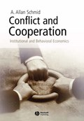 Conflict and Cooperation   A. Allan Schmid  