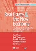 Real Estate and the New Economy   Tim Dixon ; Bob Thompson ; Patrick McAllister ; Andrew Marston  