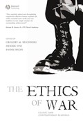 The Ethics of War   Reichberg, Gregory M. ; Syse, Henrik ; Begby, Endre  