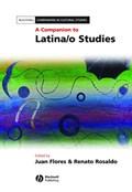 A Companion to Latina/o Studies | Flores, Juan ; Rosaldo, Renato |