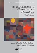 An Introduction to Phonetics and Phonology | Clark, John W. ; Yallop, Collin ; Fletcher, Janet |