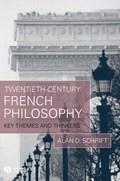 Twentieth-Century French Philosophy   Alan D. Schrift  