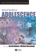 Blackwell Handbook of Adolescence | Adams, Gerald R. ; Berzonsky, Michael |