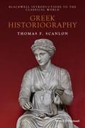 Greek Historiography | Thomas F. Scanlon |