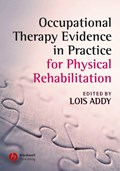 Occupational Therapy Evidence in Practice for Physical Rehabilitation | Lois Addy |