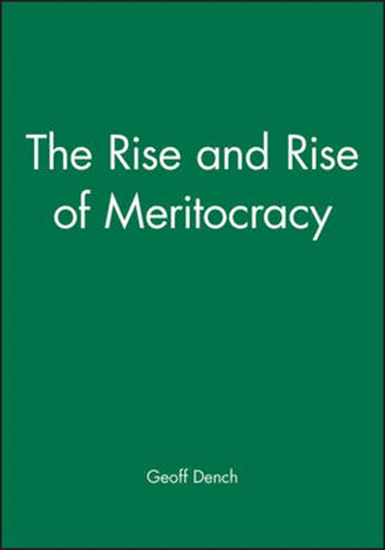The Rise and Rise of Meritocracy