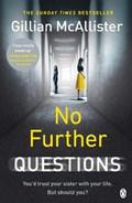 No further questions | Gillian McAllister |